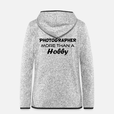 Hobby Photographer hobby - Women's Hooded Fleece Jacket