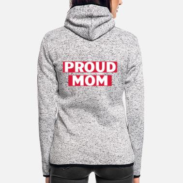 Proud proud mom - Women's Hooded Fleece Jacket