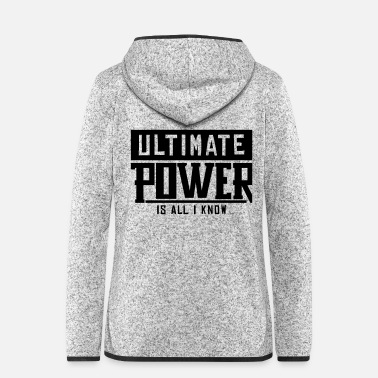 Uddannelse ultimate_power_is_all_i_know_gm1 - Hætte-fleecejakke dame