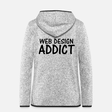Web web design addict - Women's Hooded Fleece Jacket