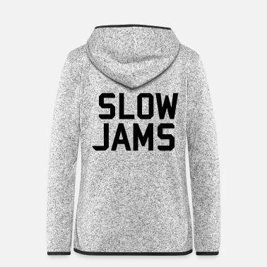 Slow slow jams - Women's Hooded Fleece Jacket