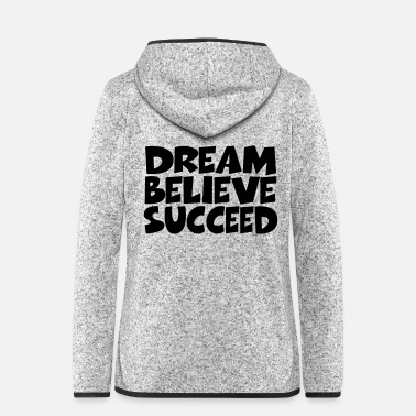 In Dream, believe, succeed - Veste à capuche polaire Femme