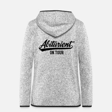 Abiturient Abiturient On Tour - Frauen Fleece Kapuzenjacke