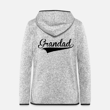 Grandad Grandad - Women's Hooded Fleece Jacket