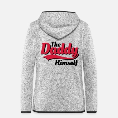 Daddy The daddy Himself - Frauen Fleece Kapuzenjacke