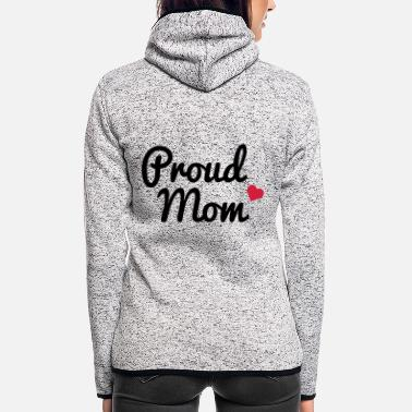Proud Proud Mom - Frauen Fleece Kapuzenjacke
