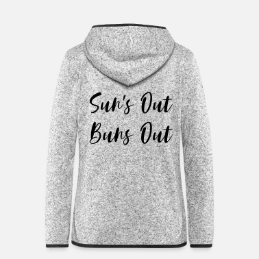Out Sun's Out Buns Out - Women's Hooded Fleece Jacket