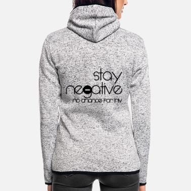Hive stay negative - anti hiv - Frauen Fleece Kapuzenjacke
