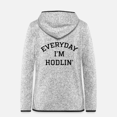 Rig Everyday I'm Hodlin' - Hætte-fleecejakke dame