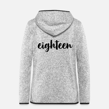 Age eighteen 18 birthday gift of a legal age - Women's Hooded Fleece Jacket