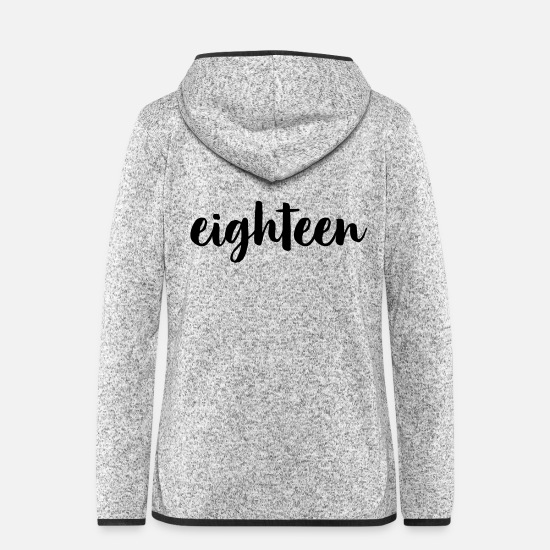 Birthday Jackets & Vests - eighteen 18 birthday gift of a legal age - Women's Hooded Fleece Jacket light heather grey