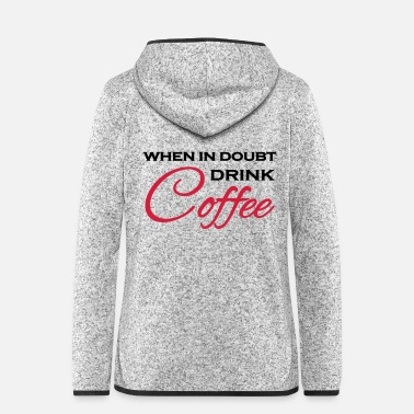 Weekend When in doubt drink coffee - Veste à capuche polaire Femme
