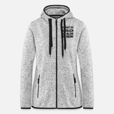 Ugly you're too ugly to be stupid - Women's Hooded Fleece Jacket