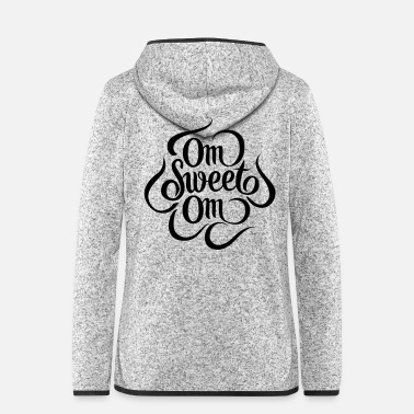 Om Om Sweet Om - Frauen Fleece Kapuzenjacke