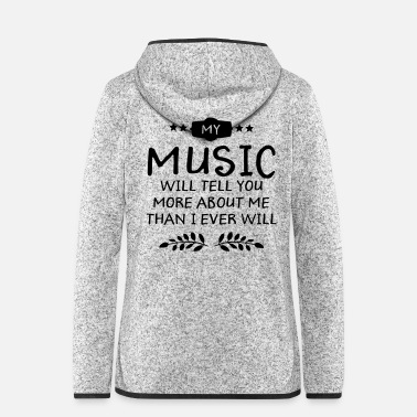 Metal Music My Music Will Tell You More About Me... - Women's Hooded Fleece Jacket