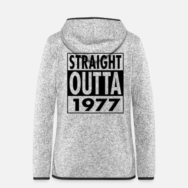 Urban Straight Outta 1977 Funny 40th Birthday Gift - Hætte-fleecejakke dame