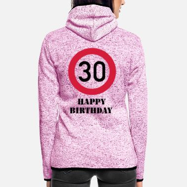 Happy Birthday Happy Birthday -30 - - Hætte-fleecejakke dame