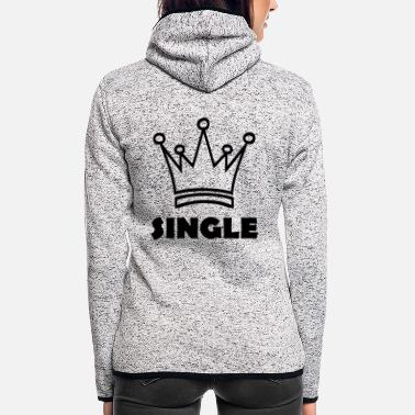Single single - Frauen Fleece Kapuzenjacke