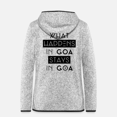 Goa what happens in goa stays in goa - Frauen Fleece Kapuzenjacke