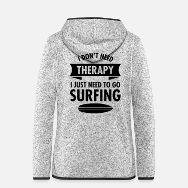Kiteboard I Don't Need Therapy I Just Need To Go Surfing - Veste à capuche polaire Femme