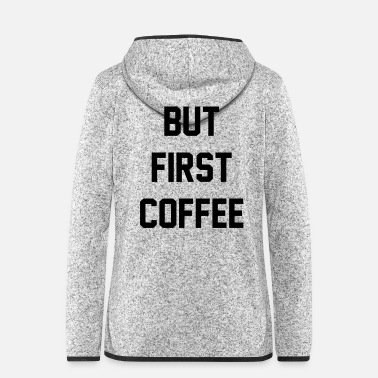First But First Coffee - Women's Hooded Fleece Jacket