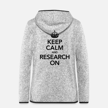 Keep Calm Quote | Keep Calm And Research On - Veste à capuche polaire Femme
