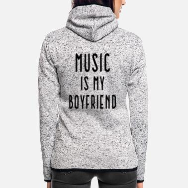 Music Music Is Boyfriend Quote - Women's Hooded Fleece Jacket
