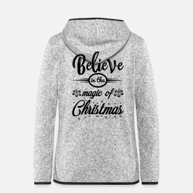 Schön Believe in the magic of Christmas - Frauen Fleece Kapuzenjacke