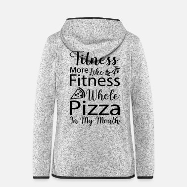 Workout Fitness more like Pizza - Frauen Fleece Kapuzenjacke