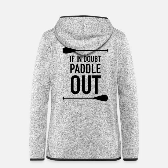 Paddle Jackets - If In Doubt Paddle Out - Women's Hooded Fleece Jacket light heather grey