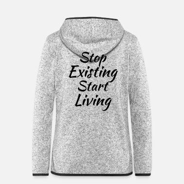 Start Stop existing, start living - Giacca di pile con cappuccio donna