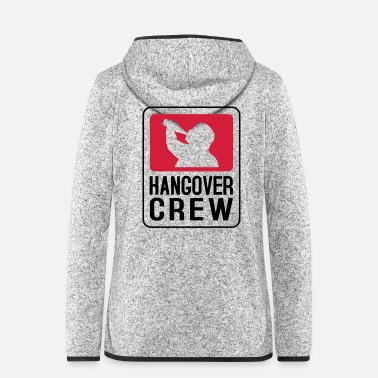 Party Hangover Crew - Women's Hooded Fleece Jacket