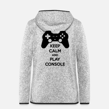 Console KEEP CALM AND PLAY CONSOLE - Women's Hooded Fleece Jacket