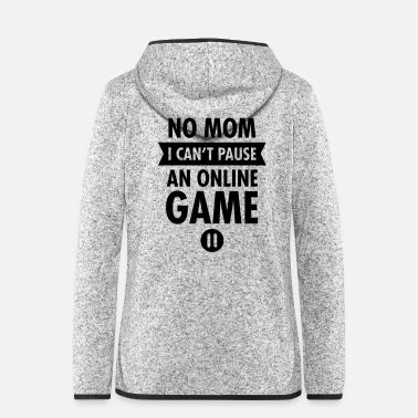 Online No Mom I Can't Pause An Online Game - Hætte-fleecejakke dame