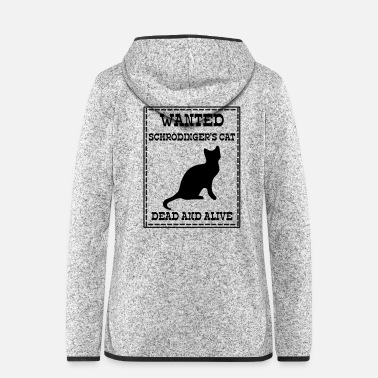 Big Wanted Schrödinger's Cat - Dead And Alive - Frauen Fleece Kapuzenjacke