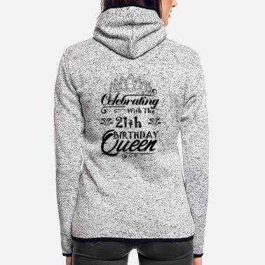 Birthday Celebrating With The 21th Birthday Queen - Women's Hooded Fleece Jacket