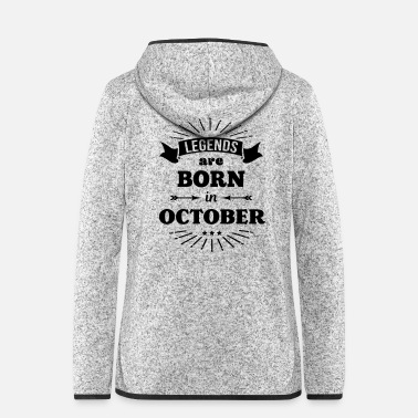 October legends are born in october birthday October - Women's Hooded Fleece Jacket