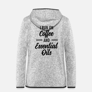 Running I Run On Coffee And Essential Oils - Women's Hooded Fleece Jacket