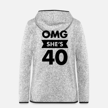 Bedste OMG She's 40, Birthday, Gift Idea, Forty - Hætte-fleecejakke dame