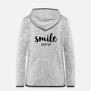 Attitude smile every day I Cheerful positive laugh happiness - Women's Hooded Fleece Jacket