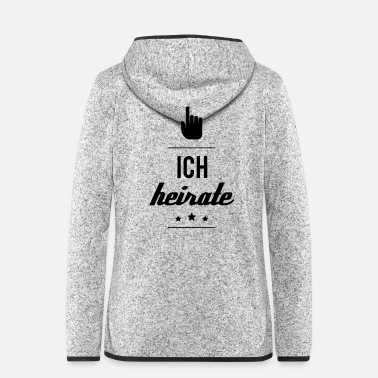 Heiraten ICH HEIRATE - Frauen Fleece Kapuzenjacke