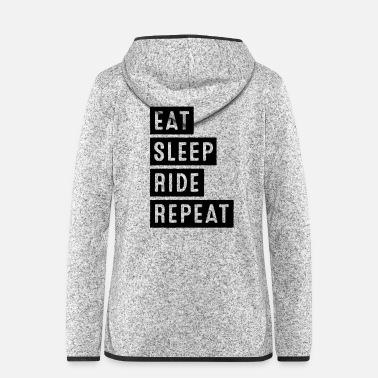 EAT SLEEP RIDE REPEAT - Frauen Fleece Kapuzenjacke