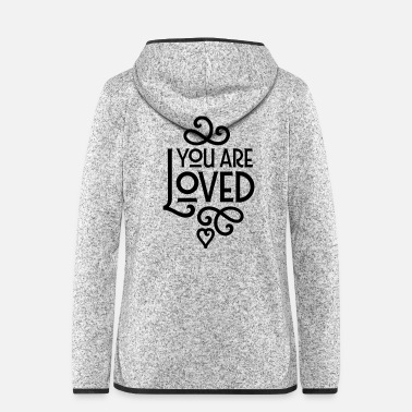 Love You You Are Loved - Women's Hooded Fleece Jacket