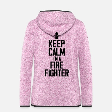 Gas Keep Calm I m A Firefighter - Frauen Fleece Kapuzenjacke