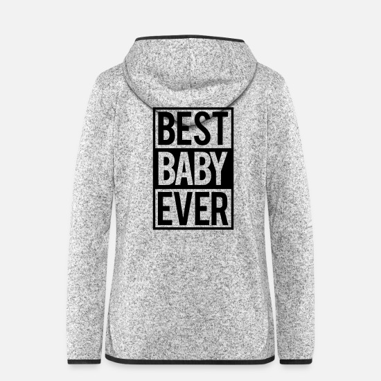 Young Jackets - best baby ever - Women's Hooded Fleece Jacket light heather grey