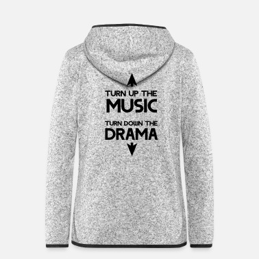 Turn Turn of the music. Turn down the drama - Women's Hooded Fleece Jacket