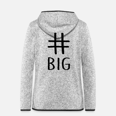 Big # big - Frauen Fleece Kapuzenjacke
