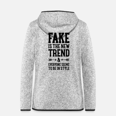 Fake Fake Is The New Trend - Veste à capuche polaire Femme