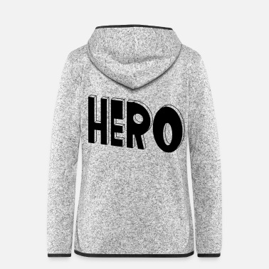 Heroe Hero, I'm a hero, hero, hero, alien - Women's Hooded Fleece Jacket