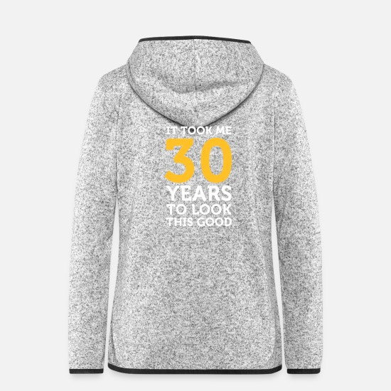 Birthday Jackets - It Took 30 Years To Look So Good! - Women's Hooded Fleece Jacket light heather grey